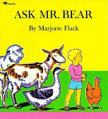 Ask Mr. Bear By Flack, Marjorie
